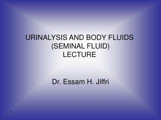 URINALYSIS AND BODY FLUIDS  SEMINAL FLUID LECTURE
