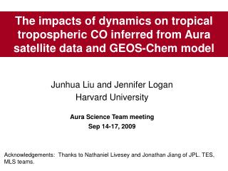 Junhua Liu and Jennifer Logan Harvard University  Aura Science Team meeting  Sep 14-17, 2009