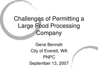 Challenges of Permitting a Large Food Processing Company
