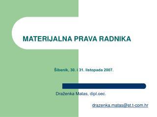 MATERIJALNA PRAVA RADNIKA Šibenik, 30. i 31. listopada 2007.