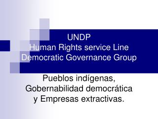 UNDP Human Rights service Line Democratic Governance Group