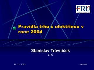 Pravidla trhu s elektřinou v roce 2004