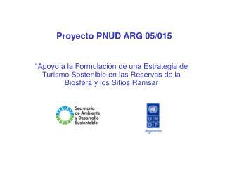 Proyecto PNUD ARG 05/015