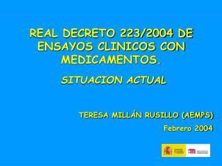 REAL DECRETO 223/2004 DE ENSAYOS CLINICOS CON MEDICAMENTOS. SITUACION ACTUAL