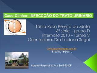 Tânia Rosa Pereira da Mata 6ª série – grupo D Internato 2010 – Turma V