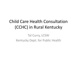 Child Care Health Consultation (CCHC) in Rural Kentucky