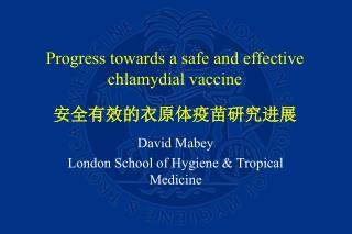 Progress towards a safe and effective chlamydial vaccine 安全有效的衣原体疫苗研究进展