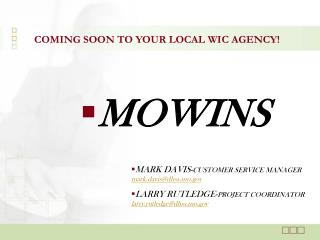 COMING SOON TO YOUR LOCAL WIC AGENCY!