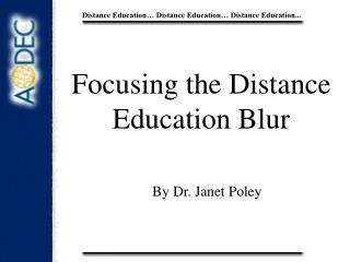Focusing the Distance Education Blur
