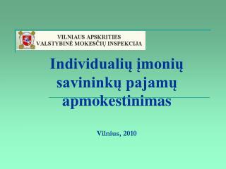 Individualių įmonių savininkų pajamų apmokestinimas Vilnius, 2010