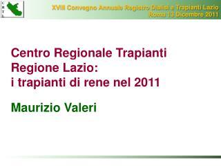 XVIII Convegno Annuale Registro Dialisi e Trapianti Lazio Roma 13 Dicembre 2011