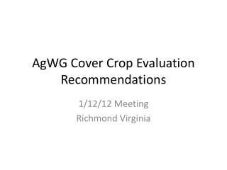 AgWG Cover Crop Evaluation Recommendations