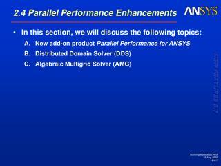 2.4 Parallel Performance Enhancements