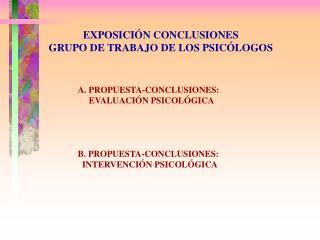 EXPOSICIÓN CONCLUSIONES  GRUPO DE TRABAJO DE LOS PSICÓLOGOS