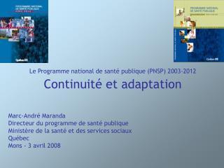 Le Programme national de santé publique (PNSP) 2003-2012 Continuité et adaptation