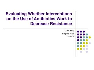 Evaluating Whether Interventions on the Use of Antibiotics Work to Decrease Resistance