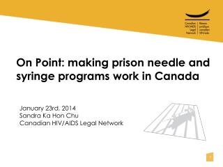 On Point: making prison needle and syringe programs work in Canada