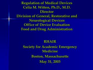 Regulation of Medical Devices Celia M. Witten, Ph.D., M.D. Director Division of General, Restorative and Neurological De