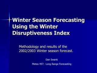 Winter Season Forecasting Using the Winter Disruptiveness Index