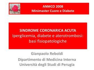 SINDROME CORONARICA ACUTA  Iperglicemia, diabete e aterotrombosi: basi fisiopatologiche
