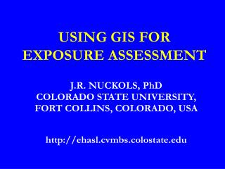 USING GIS FOR EXPOSURE ASSESSMENT