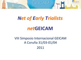 N et of  E arly  T rialists net GEICAM