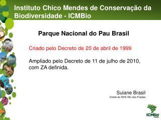 Instituto Chico Mendes de Conservação da Biodiversidade - ICMBio