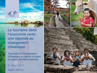 Le tourisme dans l'économie verte : une réponse au changement climatique
