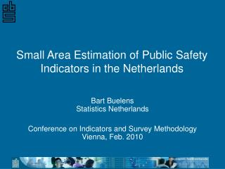 Small Area Estimation of Public Safety Indicators in the Netherlands