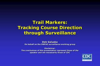 Trail Markers: Tracking Course Direction through Surveillance