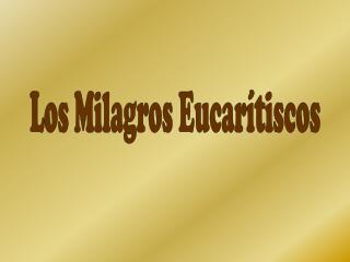 Los Milagros Eucarítiscos