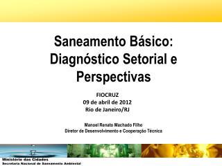 FIOCRUZ 09 de abril de 2012 Rio de Janeiro/RJ