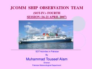 JCOMM  SHIP  OBSERVATION  TEAM (SOT-IV)- FOURTH SESSION (16-21 APRIL 2007)