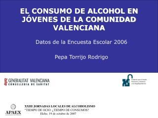 EL CONSUMO DE ALCOHOL EN JÓVENES DE LA COMUNIDAD VALENCIANA