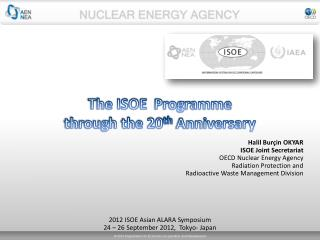 The ISOE   Programme through the 20 th  Anniversary