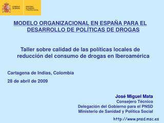 MODELO ORGANIZACIONAL EN ESPAÑA PARA EL DESARROLLO DE POLÍTICAS DE DROGAS