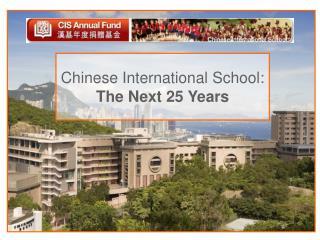 Chinese International School: The Next 25 Years
