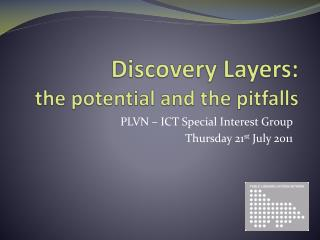 Discovery Layers: the potential and the pitfalls