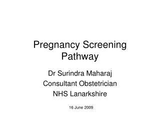 Pregnancy Screening Pathway