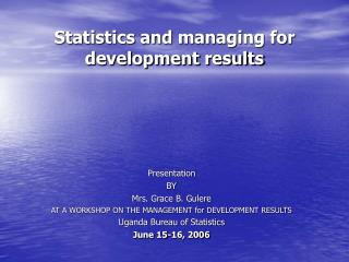 Statistics and managing for development results