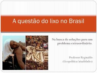A questão do lixo no Brasil
