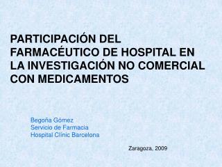 PARTICIPACIÓN DEL FARMACÉUTICO DE HOSPITAL EN LA INVESTIGACIÓN NO COMERCIAL CON MEDICAMENTOS