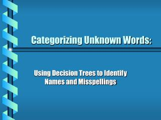 Categorizing Unknown Words: