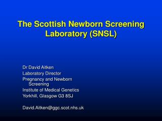 The Scottish Newborn Screening Laboratory (SNSL)