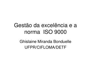 Gestão da excelência e a norma  ISO 9000