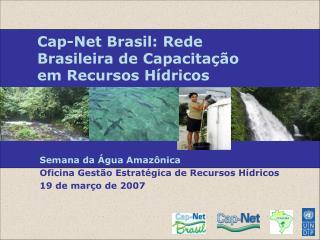 Cap-Net Brasil: Rede Brasileira de Capacitação em Recursos Hídricos