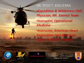 DR. RTED T. ESGUERRA Expedition & Wilderness EMS  Physician, Mt. Everest Team