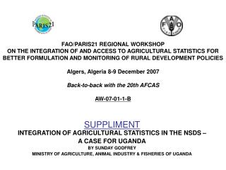 SUPPLIMENT INTEGRATION OF AGRICULTURAL STATISTICS IN THE NSDS –  A CASE FOR UGANDA