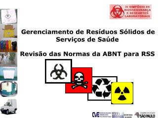 Gerenciamento de Resíduos Sólidos de Serviços de Saúde  Revisão das Normas da ABNT para RSS
