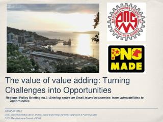 The value of value adding: Turning Challenges into Opportunities